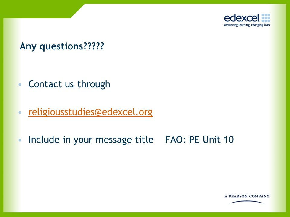 Include in your message title FAO: PE Unit 10