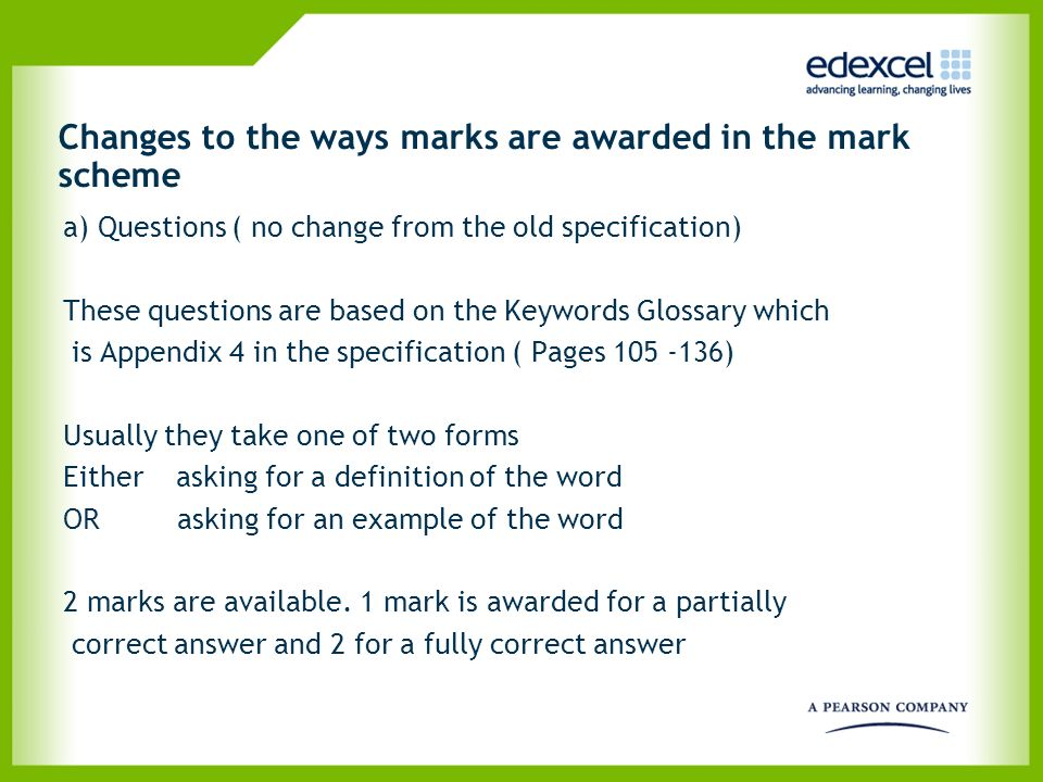 Changes to the ways marks are awarded in the mark scheme