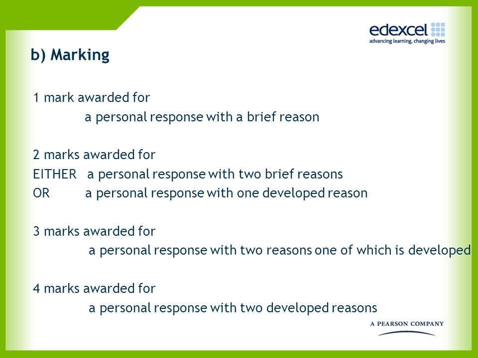 b) Marking 1 mark awarded for a personal response with a brief reason