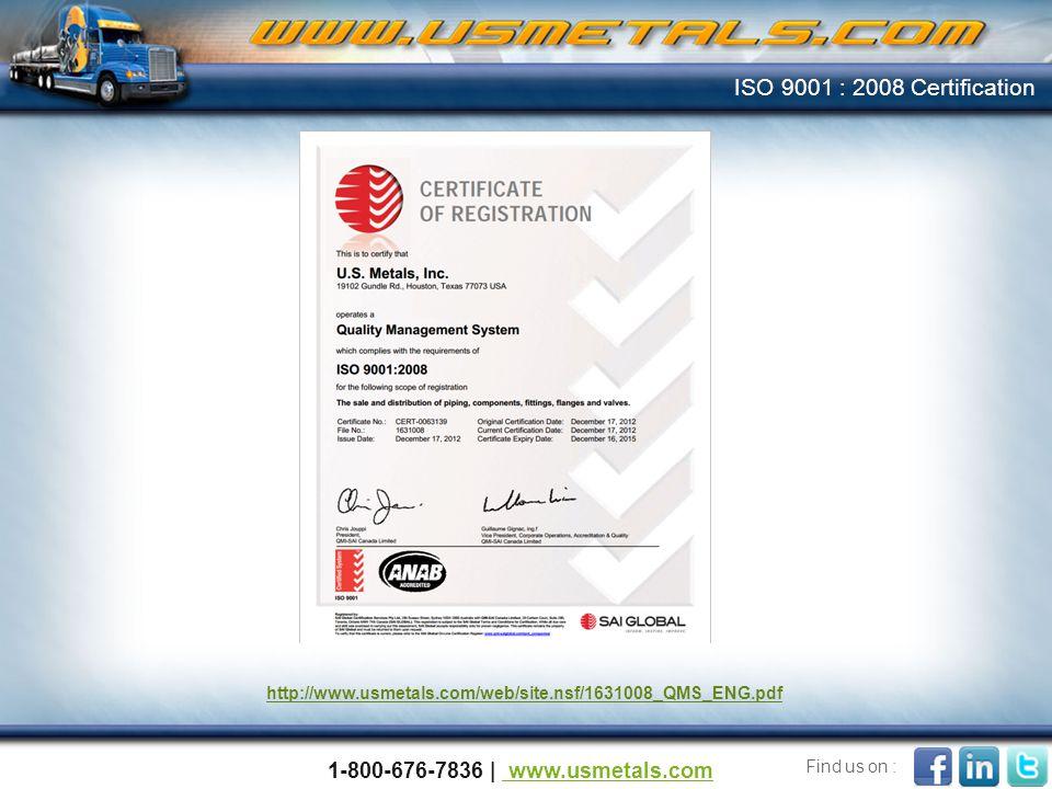 ISO 9001 : 2008 Certification 1-800-676-7836   www.usmetals.com
