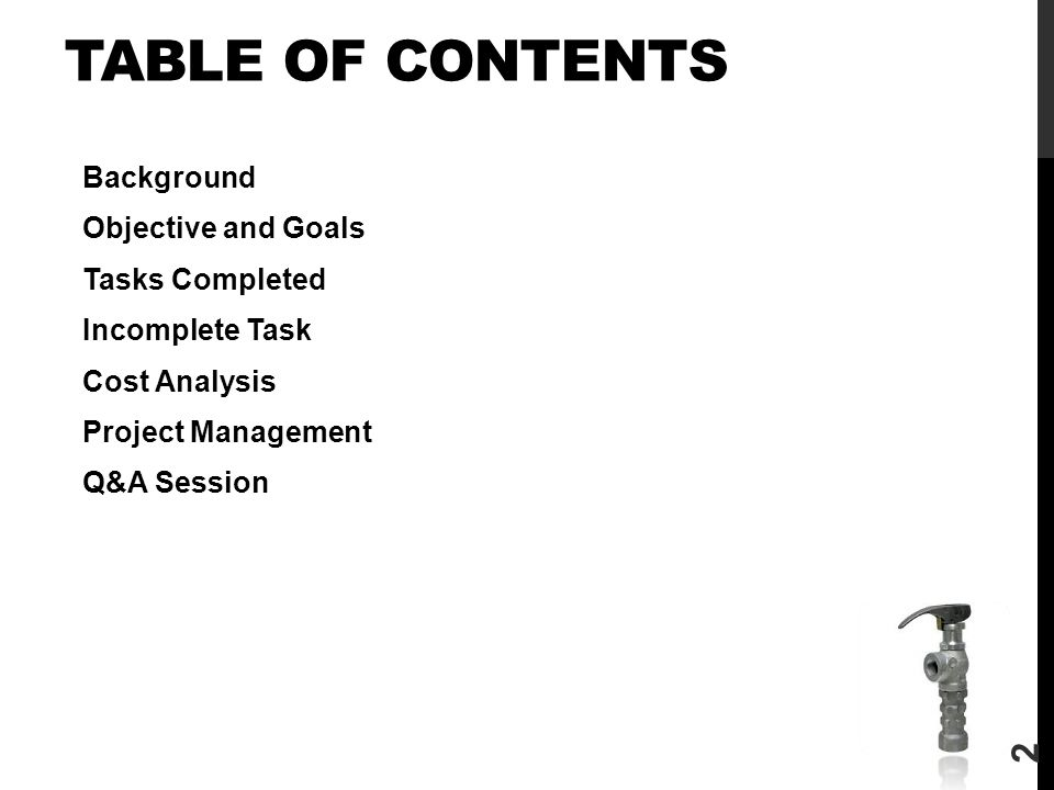 TABLE OF CONTENTS Background Objective and Goals Tasks Completed