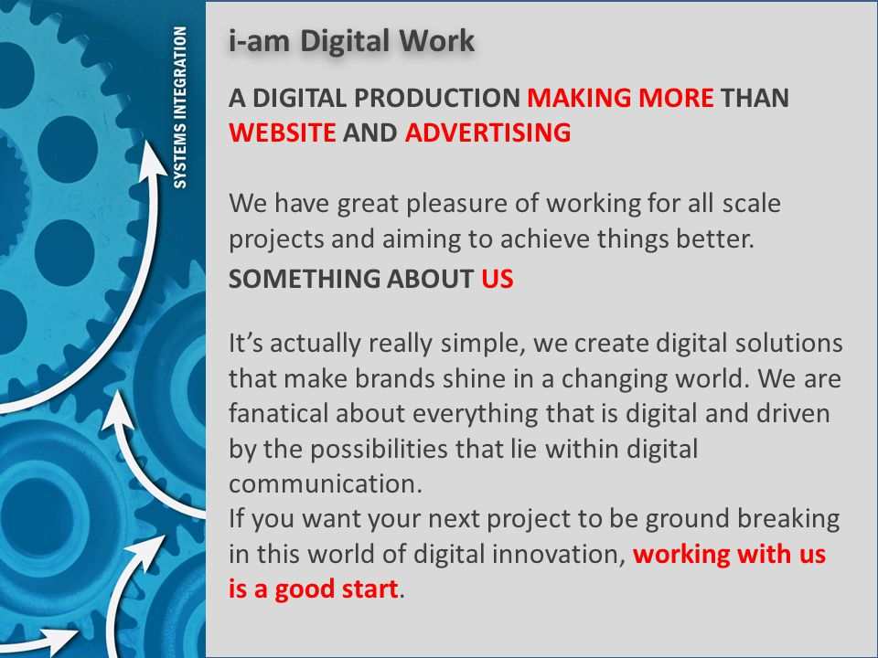 i-am Digital Work A DIGITAL PRODUCTION MAKING MORE THAN WEBSITE AND ADVERTISING.