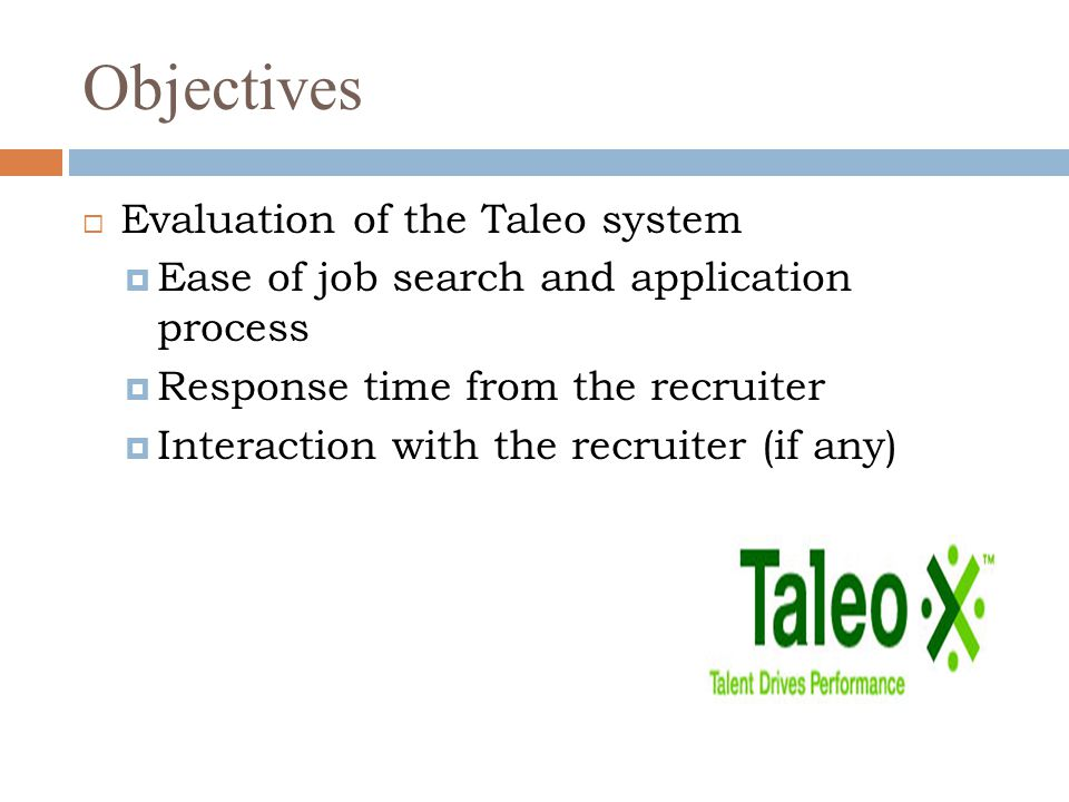 Objectives Evaluation of the Taleo system