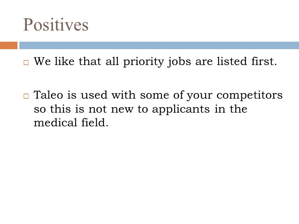 Positives We like that all priority jobs are listed first.