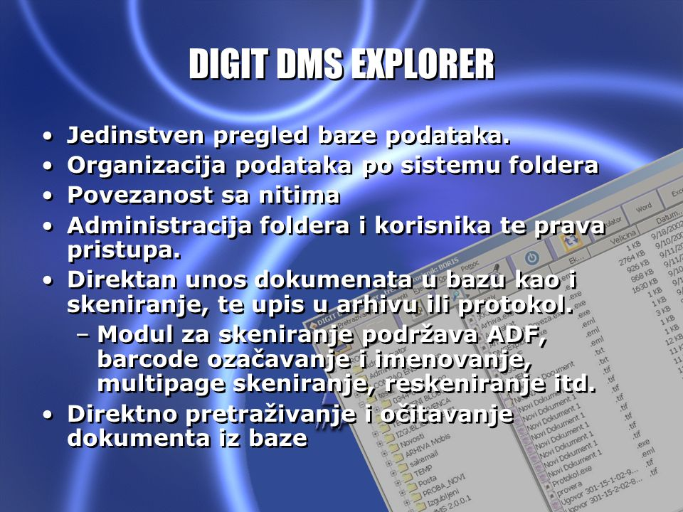 DIGIT DMS EXPLORER Jedinstven pregled baze podataka.