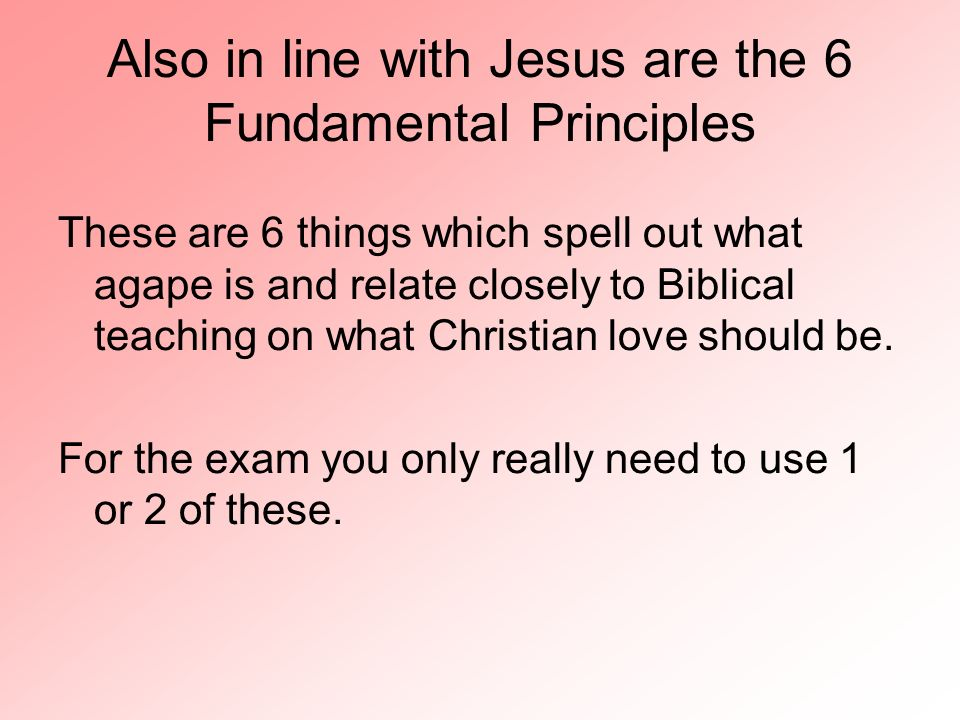 Also in line with Jesus are the 6 Fundamental Principles