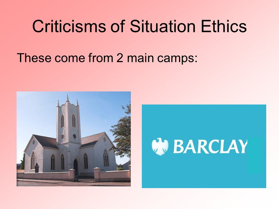 Criticisms of Situation Ethics