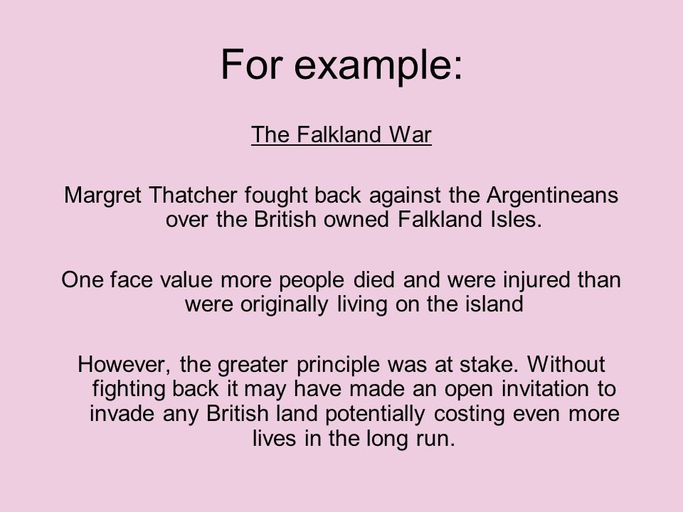 For example: The Falkland War