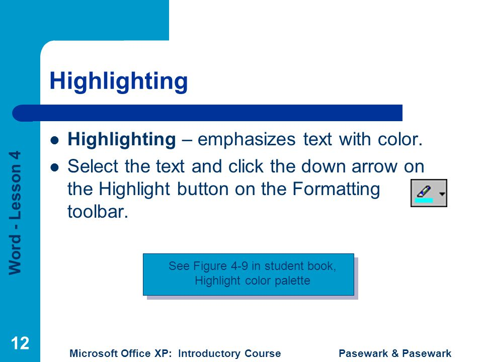 Highlighting Highlighting – emphasizes text with color.