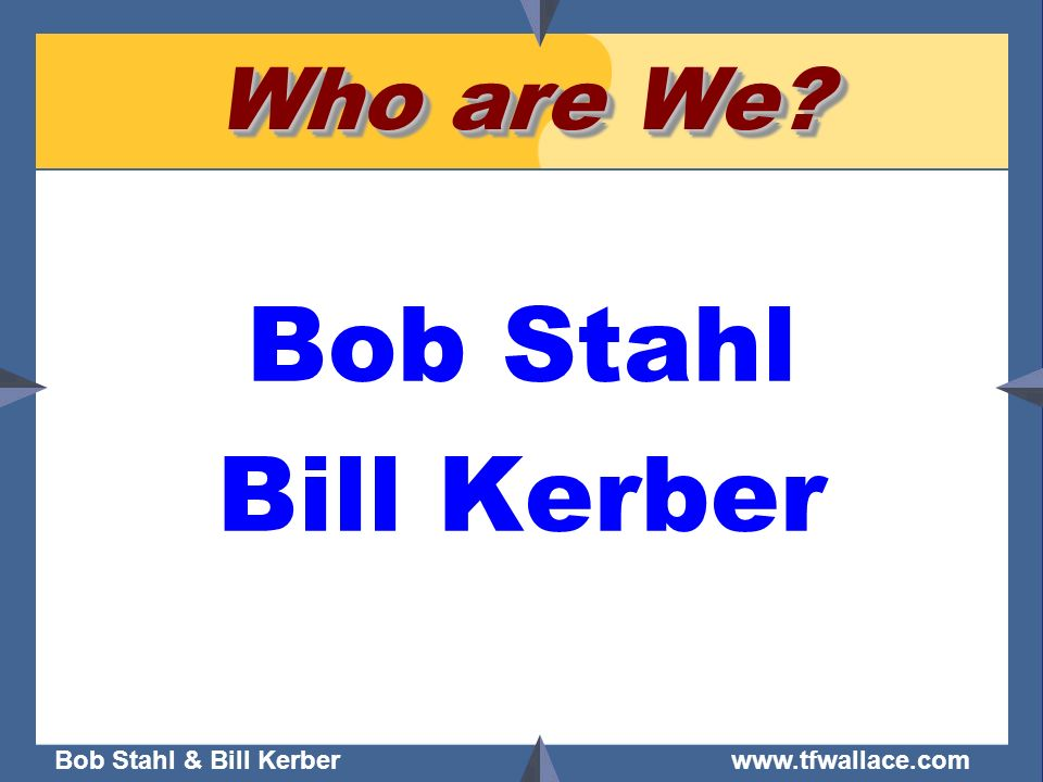 Who are We Bob Stahl Bill Kerber
