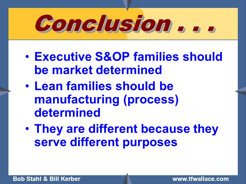 Conclusion Executive S&OP families should be market determined