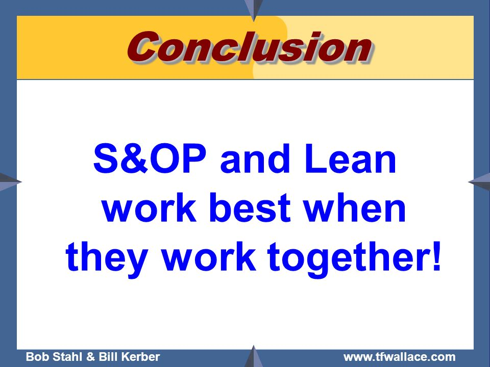 S&OP and Lean work best when they work together!