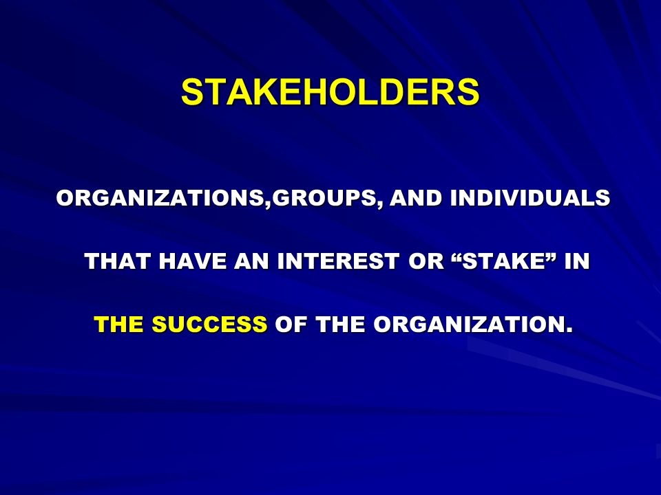 STAKEHOLDERS ORGANIZATIONS,GROUPS, AND INDIVIDUALS