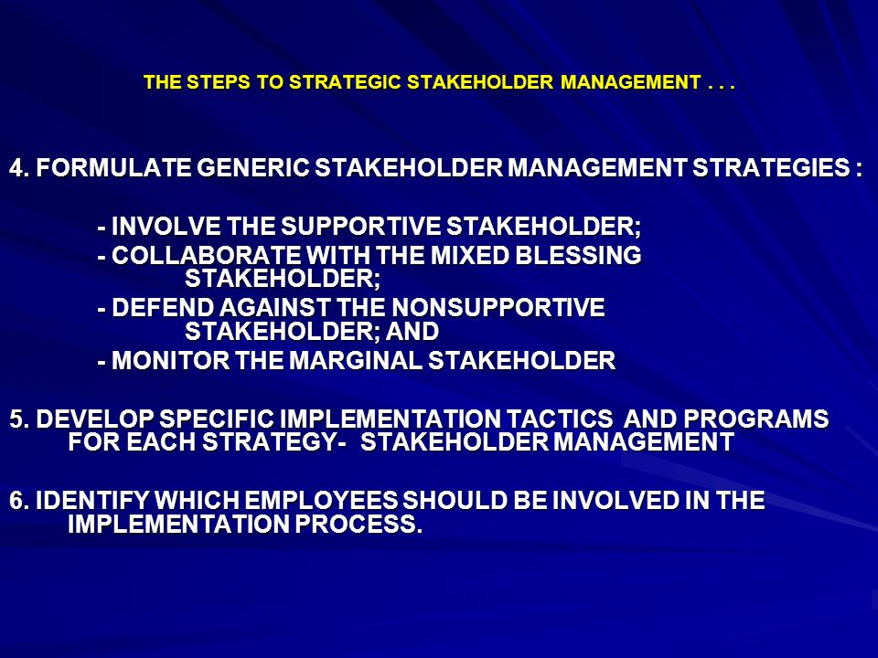 THE STEPS TO STRATEGIC STAKEHOLDER MANAGEMENT . . .