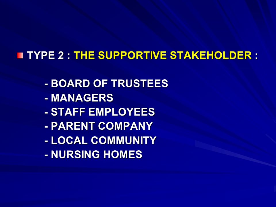 TYPE 2 : THE SUPPORTIVE STAKEHOLDER :
