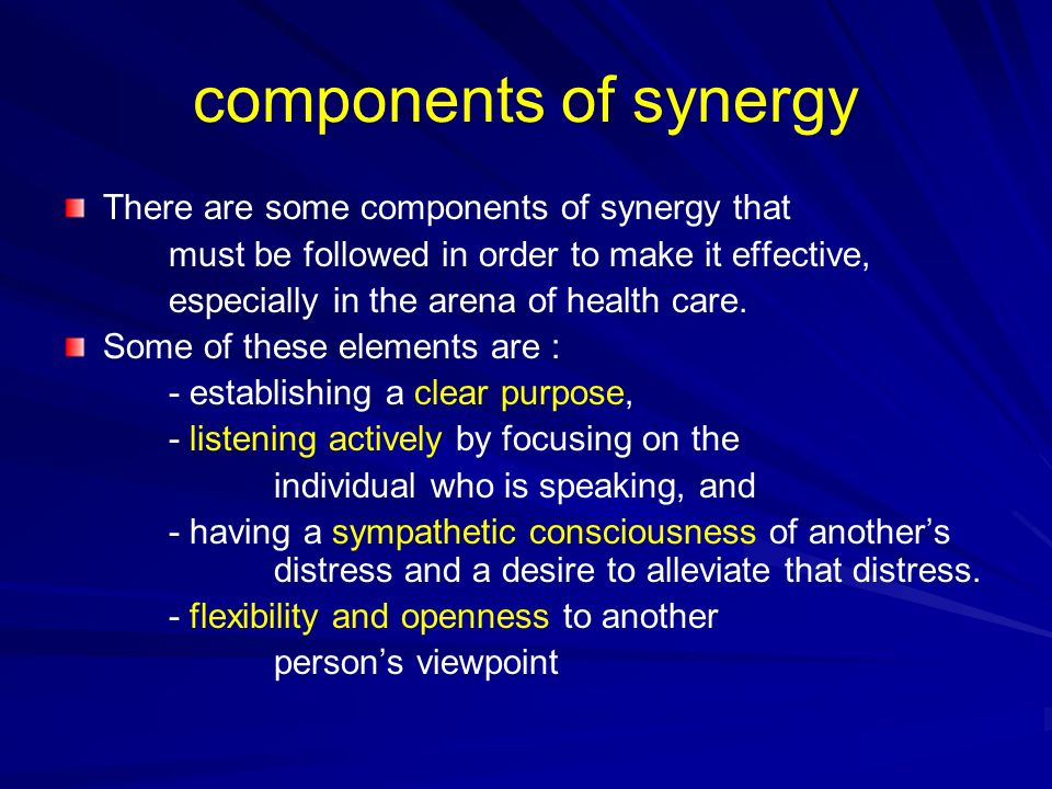 components of synergy There are some components of synergy that