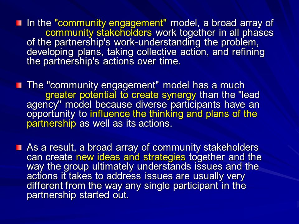 In the community engagement model, a broad array of