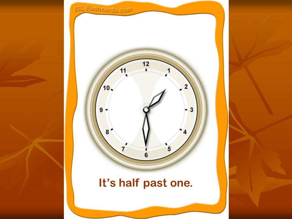 It's half past one.