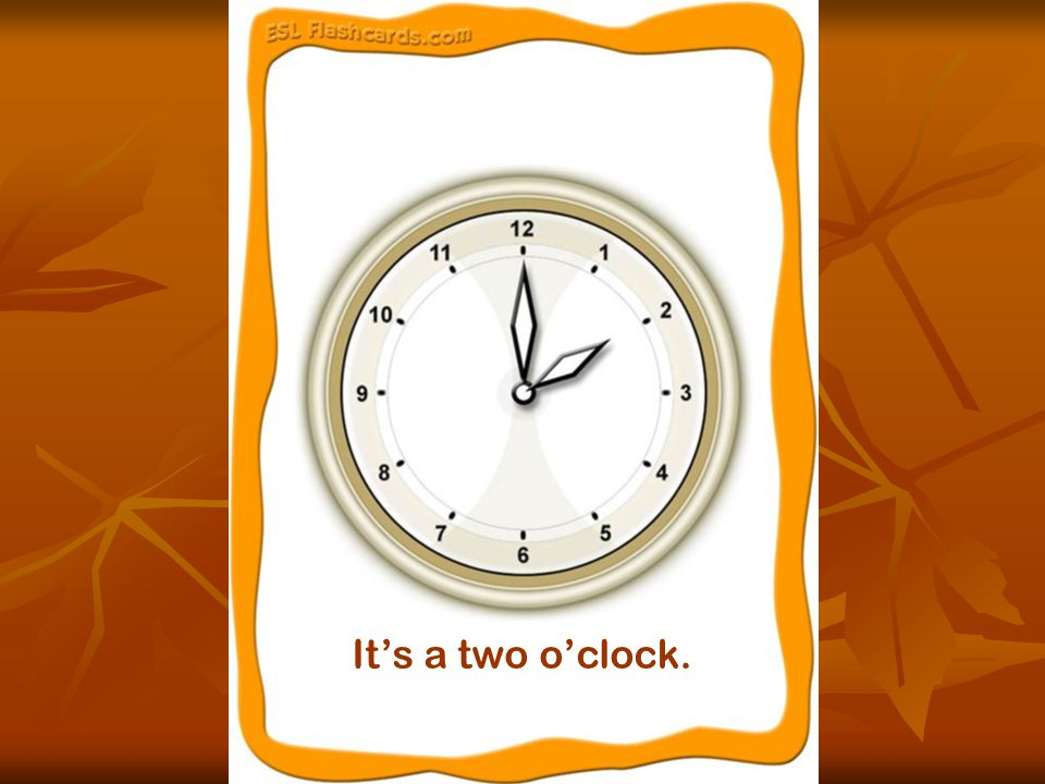 It's a two o'clock.