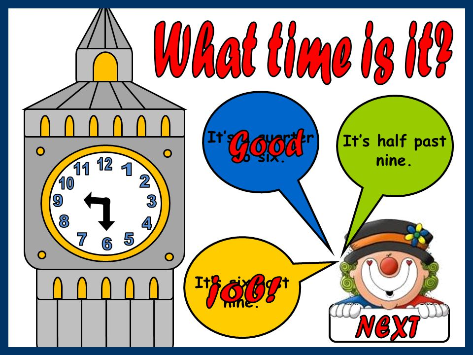 What time is it Good job! NEXT
