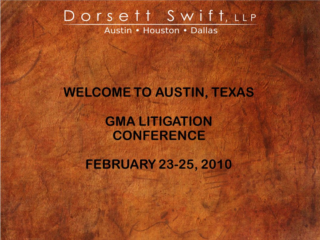 WELCOME TO AUSTIN, TEXAS GMA LITIGATION CONFERENCE