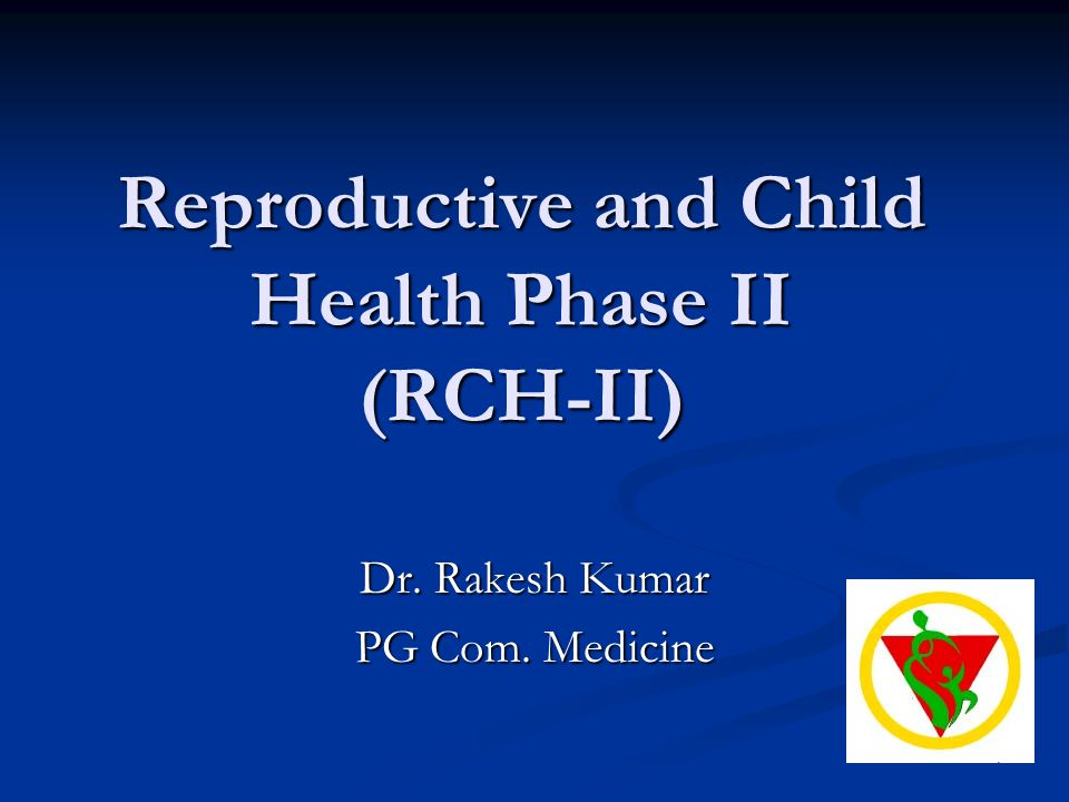 Reproductive and Child Health Phase II (RCH-II)