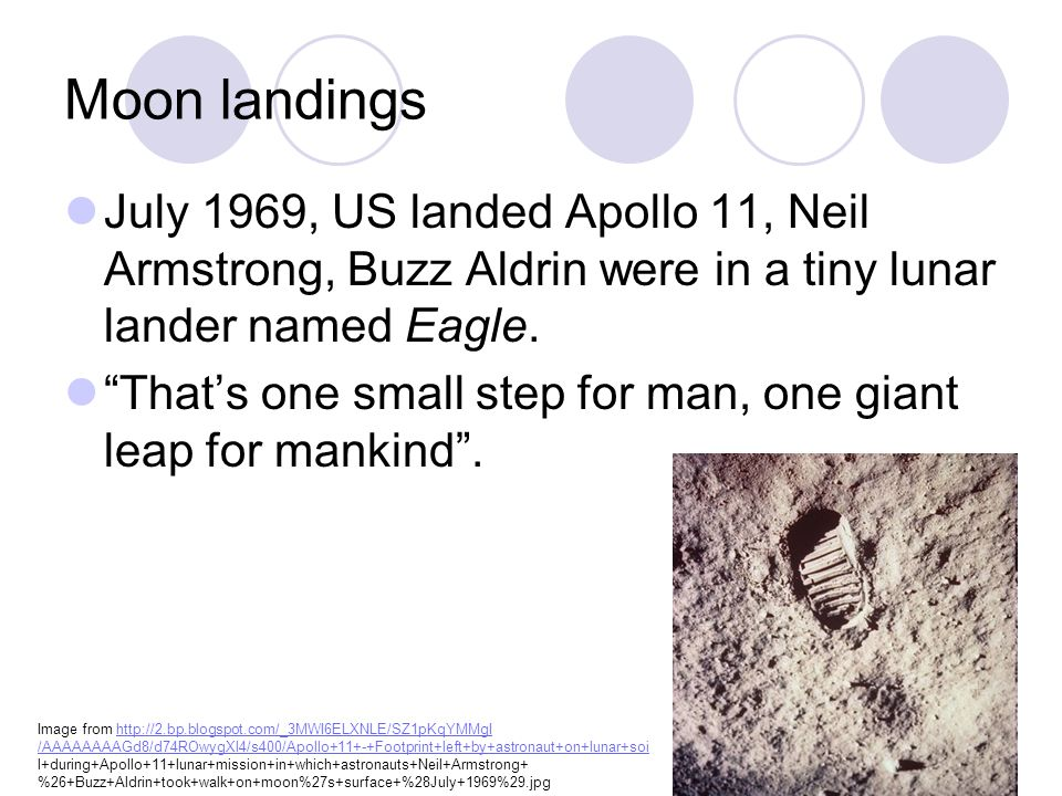 Moon landings July 1969, US landed Apollo 11, Neil Armstrong, Buzz Aldrin were in a tiny lunar lander named Eagle.