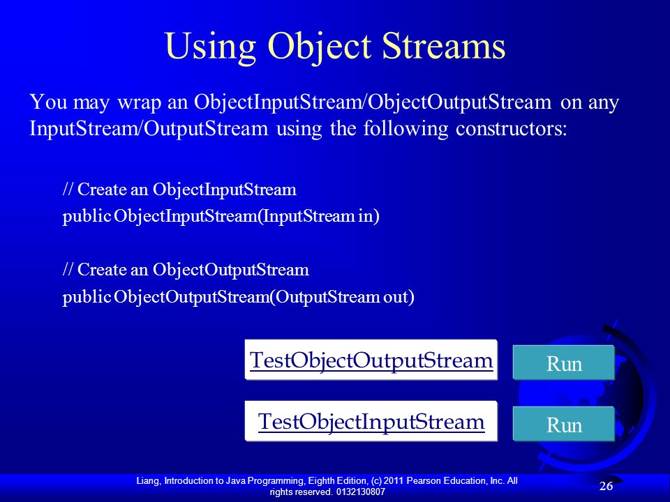 Using Object Streams You may wrap an ObjectInputStream/ObjectOutputStream on any InputStream/OutputStream using the following constructors: