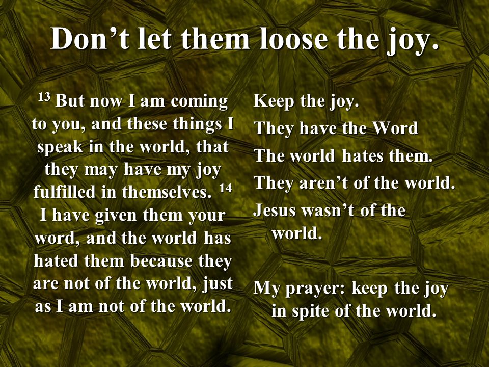 Don't let them loose the joy.
