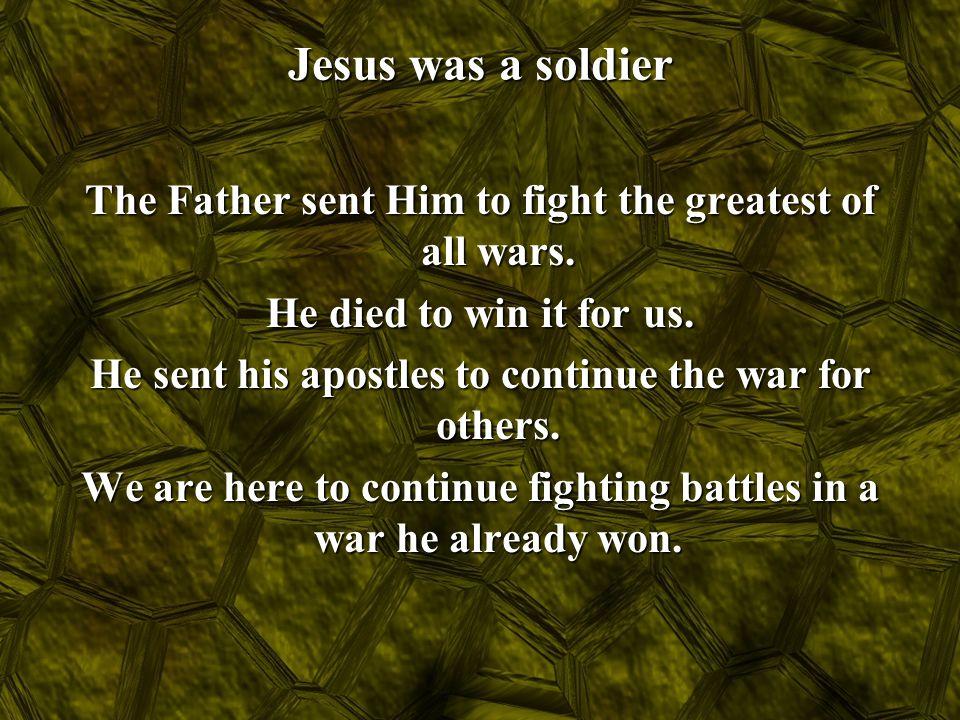 Jesus was a soldier