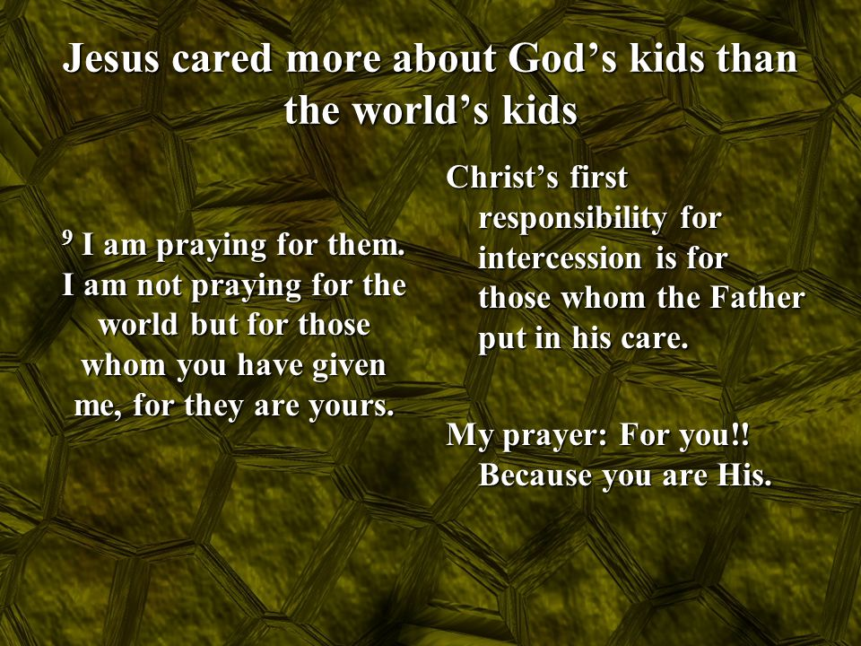 Jesus cared more about God's kids than the world's kids
