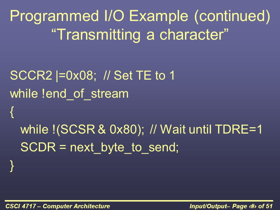 Programmed I/O Example (continued) Transmitting a character