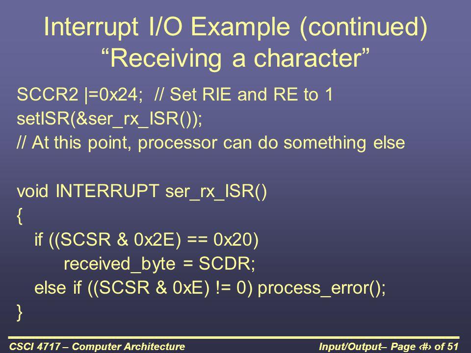 Interrupt I/O Example (continued) Receiving a character