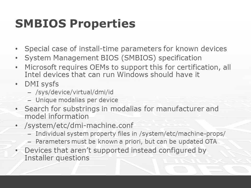 SMBIOS Properties Special case of install-time parameters for known devices. System Management BIOS (SMBIOS) specification.