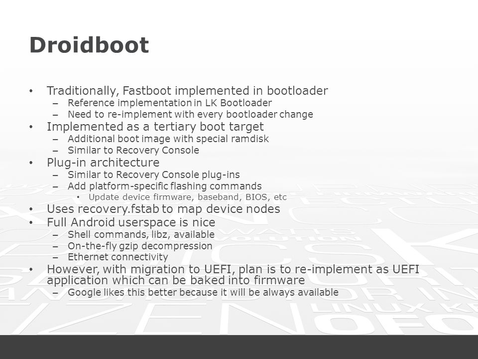 Droidboot Traditionally, Fastboot implemented in bootloader