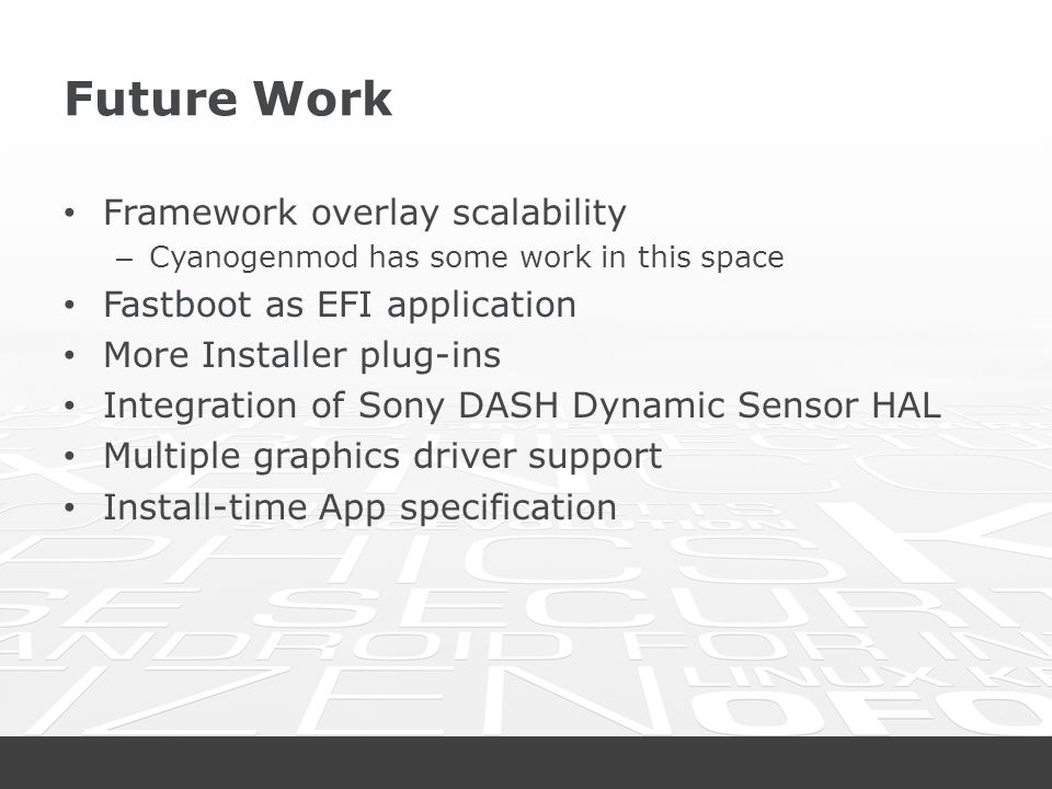 Future Work Framework overlay scalability Fastboot as EFI application