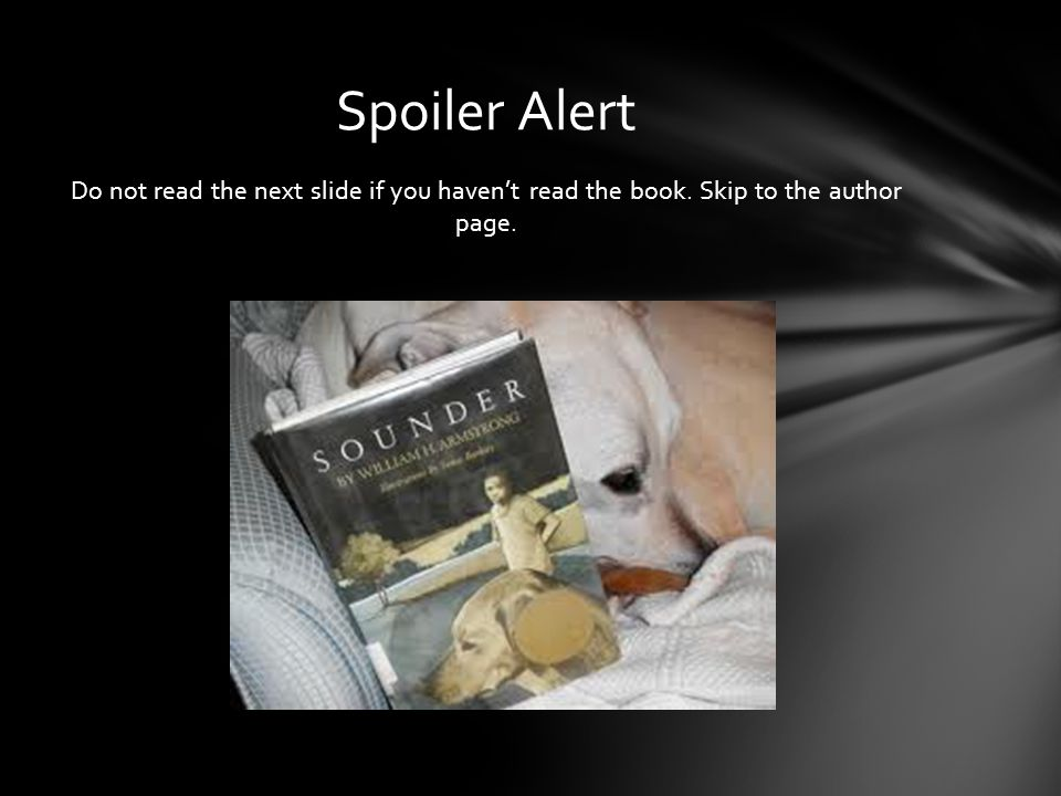 Spoiler Alert Do not read the next slide if you haven't read the book. Skip to the author page.