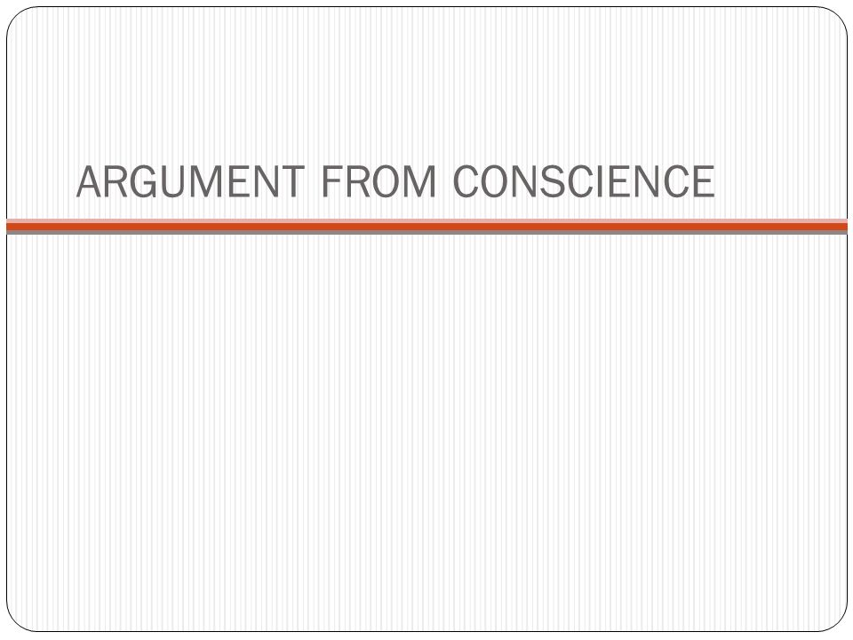 ARGUMENT FROM CONSCIENCE