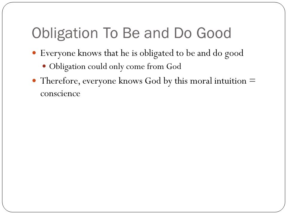 Obligation To Be and Do Good