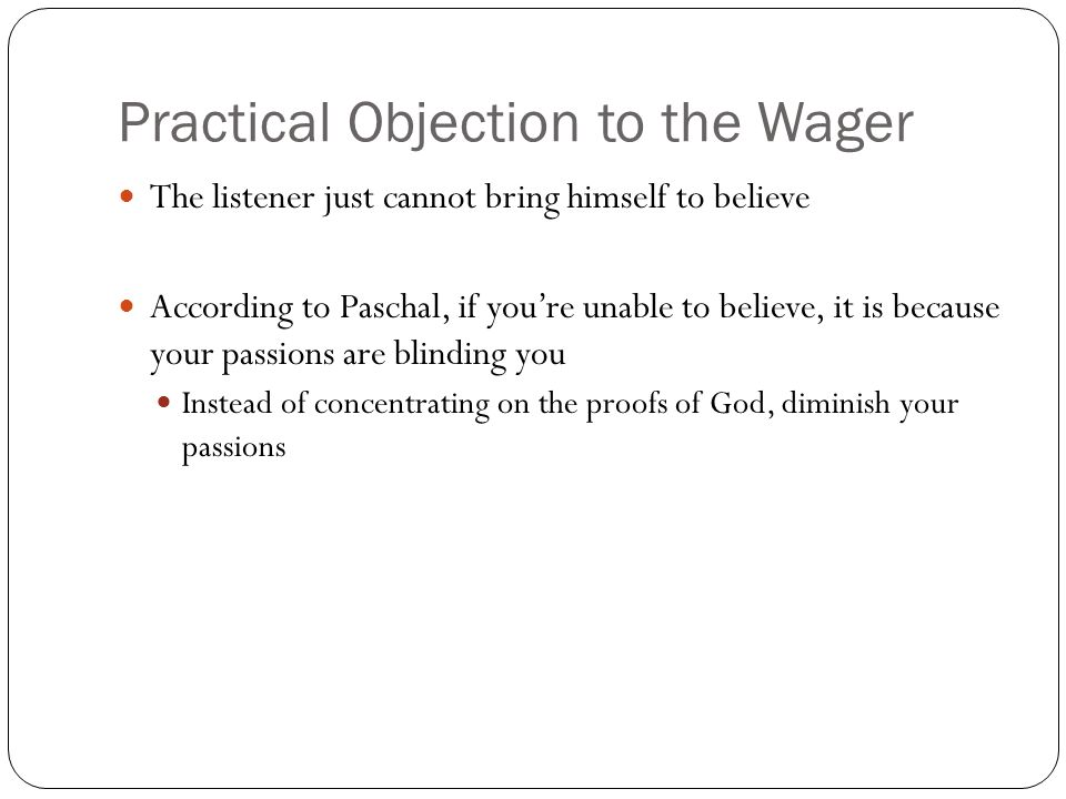 Practical Objection to the Wager