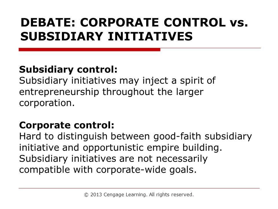 DEBATE: CORPORATE CONTROL vs. SUBSIDIARY INITIATIVES