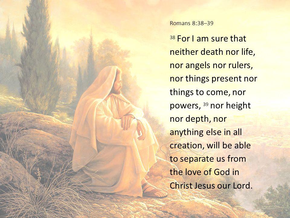 Romans 8:38–39
