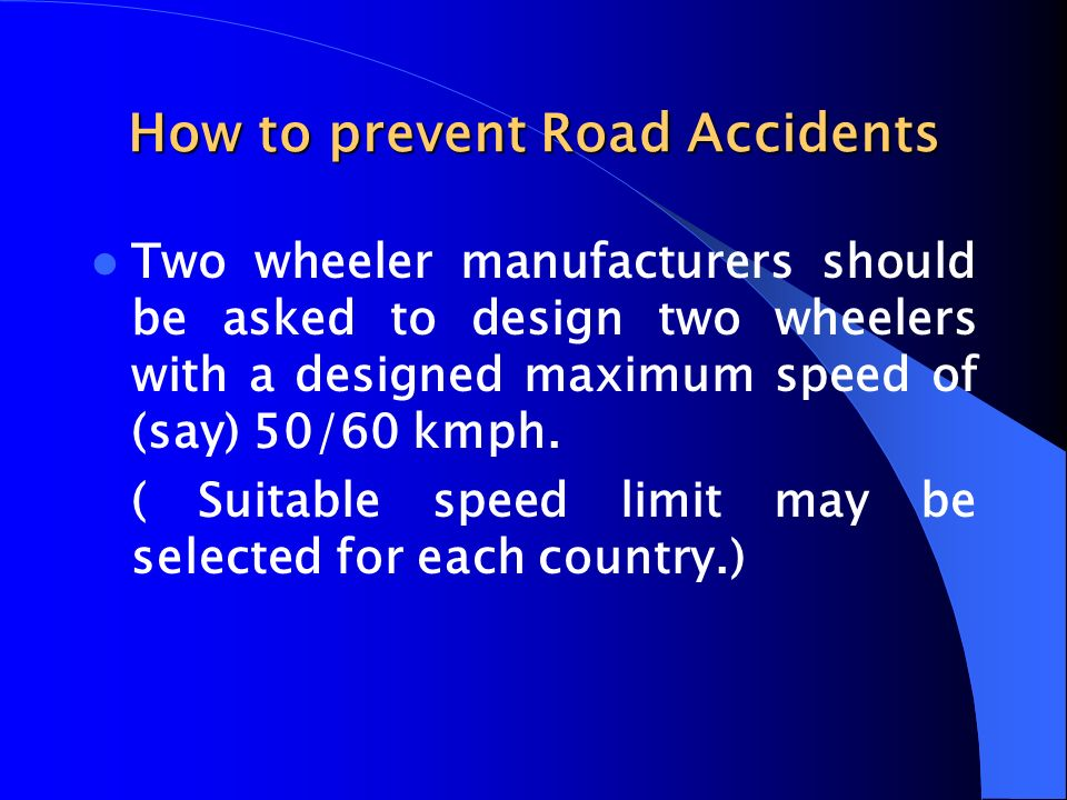 how to reduce road accidents Introduction road accidents are undoubtedly the most frequent and, overall, the cause of the most damage the reasons for this are the extremely dense road traffic and the relatively great freedom of movement given to drivers.