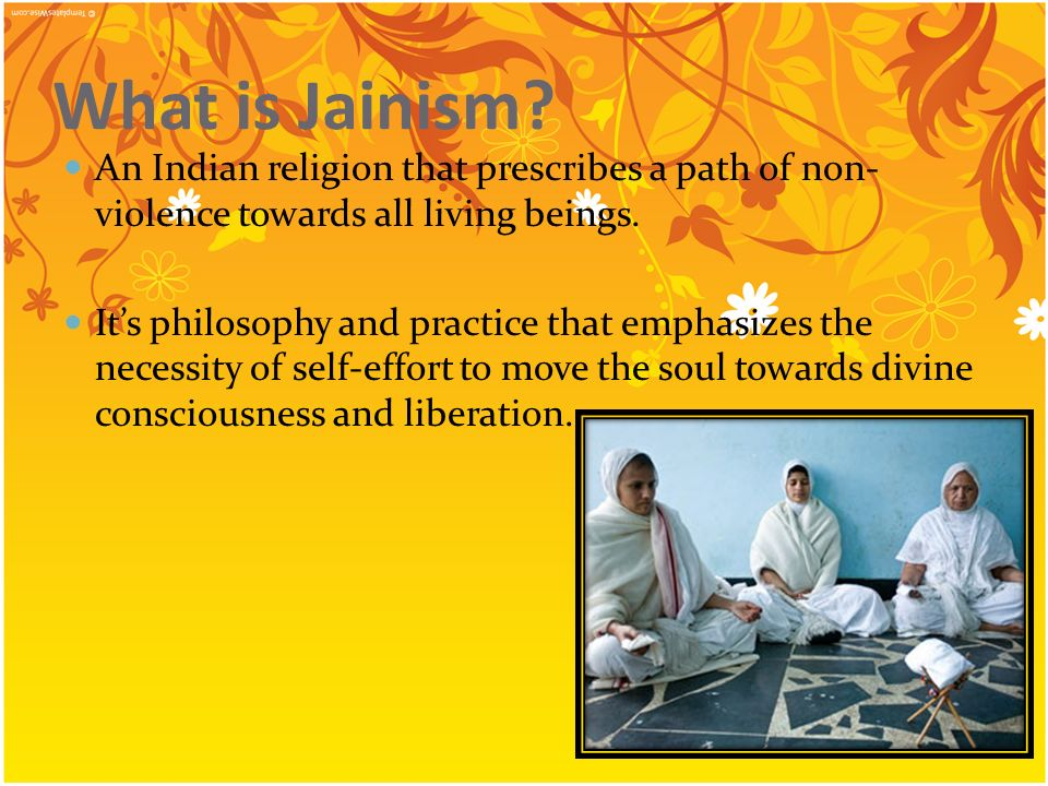 What is Jainism An Indian religion that prescribes a path of non-violence towards all living beings.