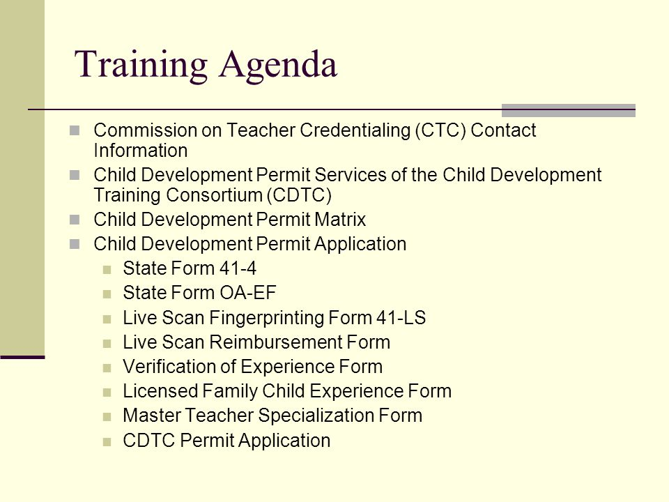 Training Agenda Commission on Teacher Credentialing (CTC) Contact Information.
