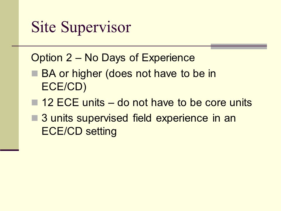 Site Supervisor Option 2 – No Days of Experience