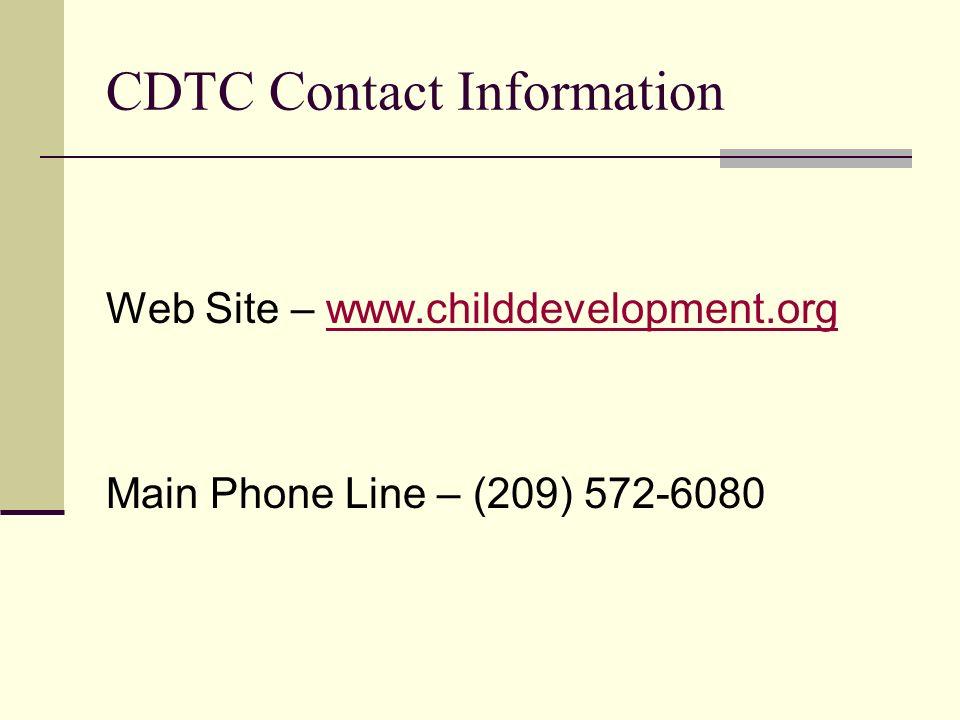 CDTC Contact Information Web Site – www.childdevelopment.org Main Phone Line – (209) 572-6080