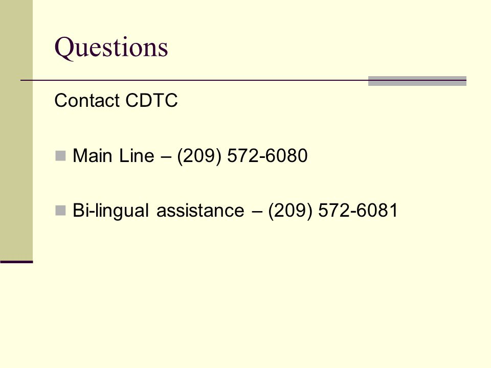 Questions Contact CDTC Main Line – (209) 572-6080