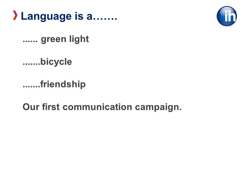 Language is a…… green light bicycle friendship