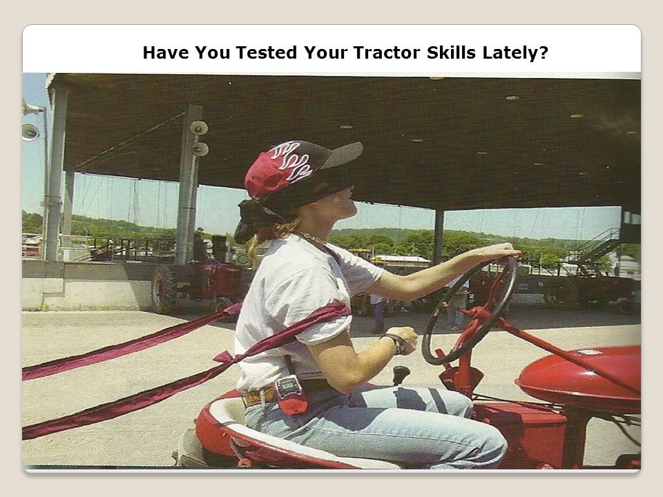 Have You Tested Your Tractor Skills Lately